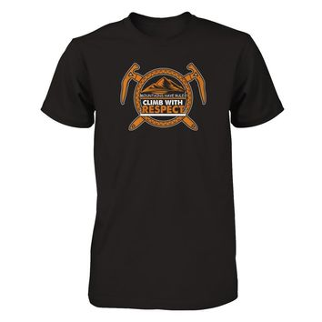 Mountains Have Rules Climb With Respect - Shirts