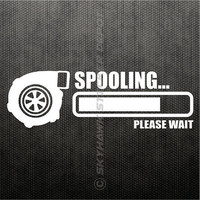 Spooling Please Wait Bumper Sticker Vinyl Decal - Turbocharge Sticker Turbo Diesel Car Sticker Dope ill Fits Honda Acura