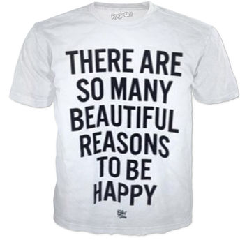 There are so many beautiful reasons to be Happy Tee