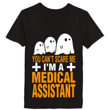 Halloween You Cant Scare Me I Am A Medical Assistant - Ladies' V-Neck T-Shirt