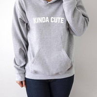 Kinda cute Hoodies with funny quotes sarcastic humor sweatshirt blogs blogger sarcasm popular hoody sweaters