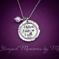 I Believe I Can, So I Will - Hand Stamped Pewter Necklace - Inspirational Jewelry - She Believed She Could So She Did - Graduation Gift