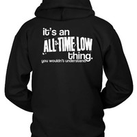 All Time Low Quote Hoodie Two Sided