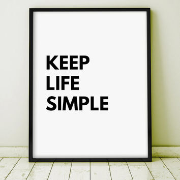 "GICLEE PRINT ""Keep Life Simple"" Letterpress Motivation Inspiration Home Decor Art Print Caligraphy Gift Wal Decor Scandinavian Style"