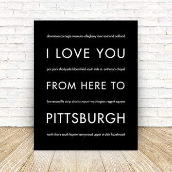 Pittsburgh Art Print, I Love You From Here To PITTSBURGH, Shown in Black, Free U.S. Shipping