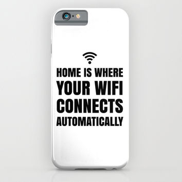 HOME IS WHERE YOUR WIFI CONNECTS AUTOMATICALLY iPhone & iPod Case by CreativeAngel