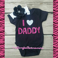 I love Daddy Sparkle Father's Day Baby Girl Outfit -  Onesuit - Headband - Photo Prop - Infant Onesuit - First Father's day - Pink Black