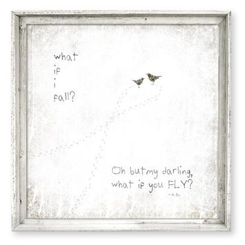 Rustic Framed Canvas Art - What If I Fall? Oh But My Darling What If You FLY ...  Rustic Antique White Finish -  24x24