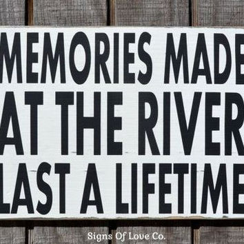 River House Sign Decor Memories Made At The River Rustic Last A Lifetime Wood Painted Plaque