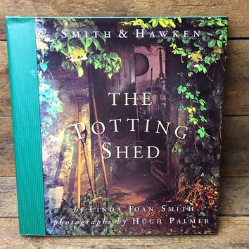 The Potting Shed Book - Smith & Hawken - Coffee Table Book