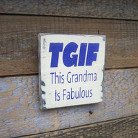 Mother's Day Gift For Grandma-TGIF This Grandma Is Fabulous/Rustic Sign/Wood Sign