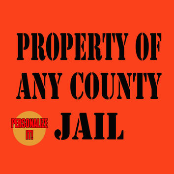 Jail Shirt Property of County Jail T=Shirt Prisoner Tee Jumpsuit Mens Ladies M Guys XL Womens L Kids Youth Orange Khaki Size S M L XL Orange