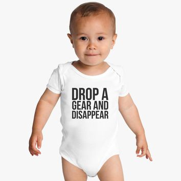Drop A Gear And Disappear Baby Onesuits