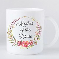 Coffee Mug - Mother of the Bride - Wedding Party Gifts