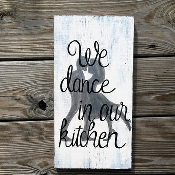 FREE SHIPPING Custom We Dance In Our Kitchen Silhouette Reclaimed Wood Hand Painted Sign Gifts for Her