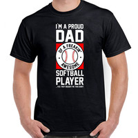 Funny Dad TShirt I'm A Proud Dad Of A Freakin' Awesome Softball Player Shirt Daddy Clothing Father T Shirt Gifts For Him Mens Tee DN-551