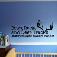 "13"" x 29"" Bows, Racks and Deer Tracks, thats what little boys are made of antlers Vinyl Wall Art Decal"