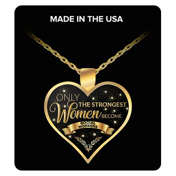 Social Worker Necklace Social Worker Jewelry Gifts - Only the Strongest Women Become Social Workers Gold Plated Pendant Charm Necklace Gift