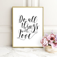 PRINTABLE ART, Do all things with love print, Motivational printable poster,Wall art, Typography poster, Typography print, Printable quote