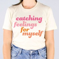 Catching Feelings For Myself Shirt