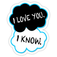I love you.I know.