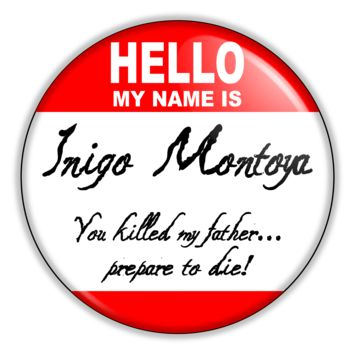 "Funny Button - Inigo Montoya Princess Bride Movie 2.25"" Button pinback or magnet"