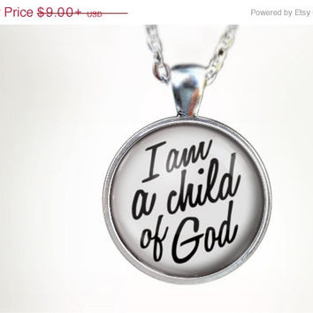 ON SALE - I am a Child of God : Glass Dome Necklace by HomeStudio. Round art photo pendant jewelry. or Key Ring Keychain Gift Present