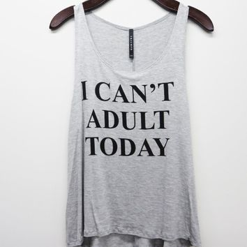 I Can't Adult Today Tank Gray