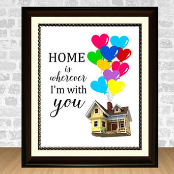 Home Is Wherever I'm With You Printable Quote Wall Art, Up Movie Wall Decor, Family Art Print, Housewarming Gift, INSTANT DOWNLOAD