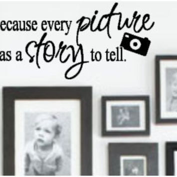 Every Picture has a Story Vinyl Wall Art