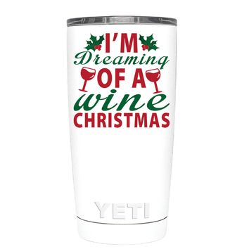 YETI Im Dreaming of a Wine Christmas on White 20 oz Tumbler Cup