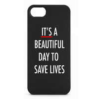 It's a Beautiful Day to Save Lives Black, Medicine iPhone 5, 5s, 5C, 6, 6 Plus, Samsung Galaxy S6, or HTC one case
