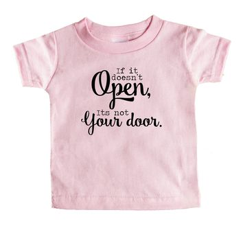 If It doesn't open, it's not your door. Baby Tee