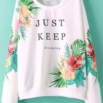 White Round Neckline Floral JUST KEEP Graphic Print Sweatshirt