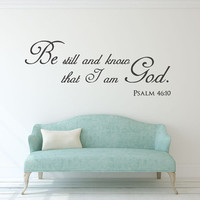 Scripture Wall Decal - Christian wall art - Be still and know that I am God - Be still - Be still sign - Be still wall art - wall decals