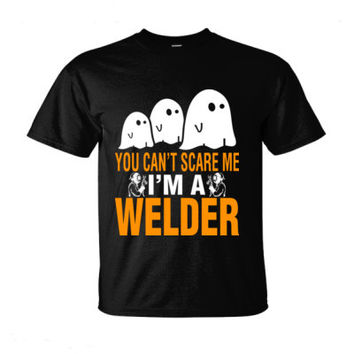 Halloween You Cant Scare Me I Am A Welder - Ultra-Cotton T-Shirt
