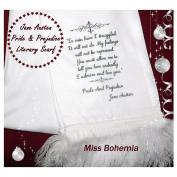 """Mr Darcy's Proposal Literary Scarf, Pride & Prejudice, Jane Austen, Book Quote, """"You must allow me to..."""""""