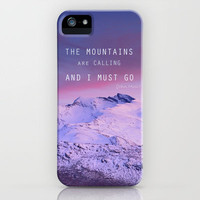 The mountains are calling, and i must go. John Muir. iPhone Case by Guido Montañés   Society6