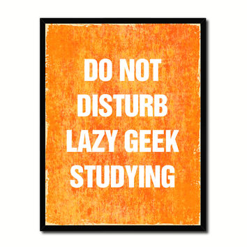 Do Not Disturb Lazy Geek Studying Funny Typo Sign 17013 Picture Frame Gifts Home Decor Wall Art Canvas Print