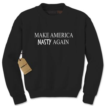 Make America Nasty Again Debate Night Adult Crewneck Sweatshirt