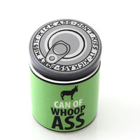 Funny Novelty Gag gift, can of whoop ass, kick ass