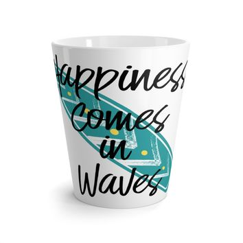 Happiness Comes in Waves - Surf Board Latte mug