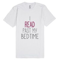 I Read Past My Bedtime-Unisex White T-Shirt