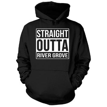 Straight Outta River Grove City. Cool Gift - Hoodie