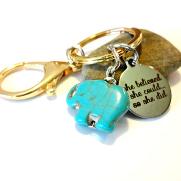 She Believed She Could So She Did Turquoise Elephant Keychain