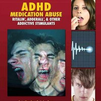 ADHD Medication Abuse: Ritalin, Adderall, & Other Addictive Stimulants (Downside of Drugs)