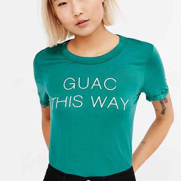 Truly Madly Deeply Guac This Way Tee