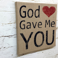 Rustic burlap canvas painting god gave me you shabby chic wall hanging cottage chic decor lyric heart primitive home Blake shelton song