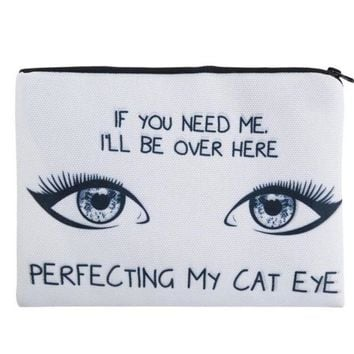 Sweet If You Need Me I'll Be Over Here Perfecting my Cat Eye Printed Zippered Cosmetic Bag