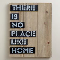 There is No Place Like Home Sign - World Market